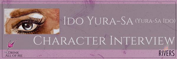 Character Interview: Ido Yura-Sa