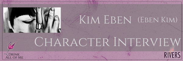 Character Interview with Kim Eben