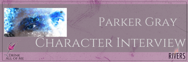 Character Interview with Parker Gray